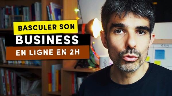 Comment basculer votre business sur Internet en 2 heures – Bertrand Soulier – Votre coach Web