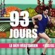 93 Jours - Le Défi Végétarien
