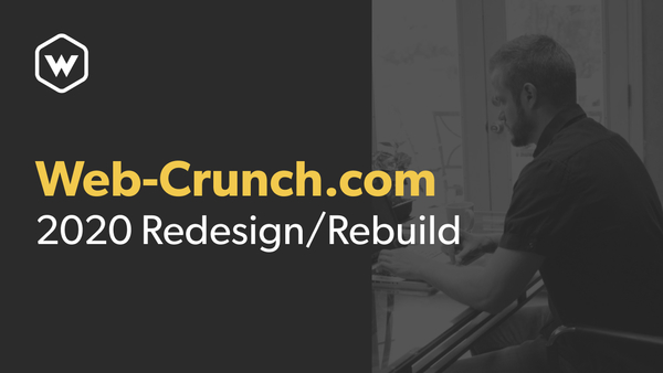 A walk-through of my 2020 Web-Crunch.com re-design