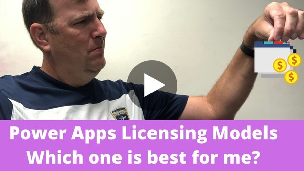 Power Apps Licensing Guide - Which license is best for you?