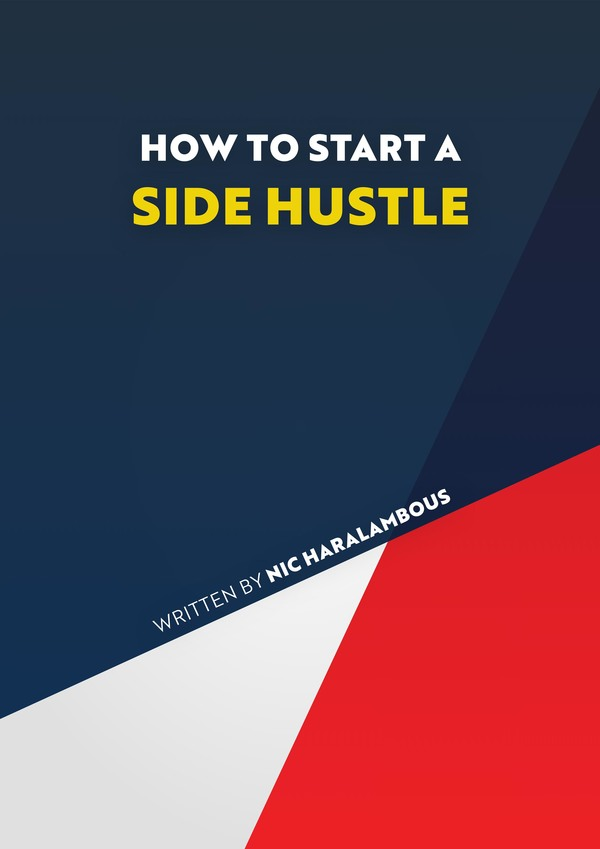 How to Start a Side Hustle eBook — NIC HARALAMBOUS