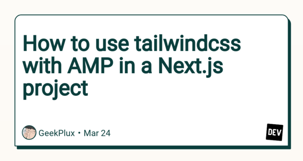 How to use tailwindcss with AMP in a Next.js project