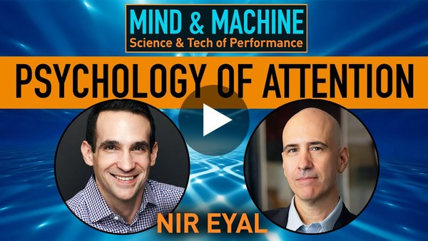 "The Psychology of Attention with Nir Eyal, Author of ""Indistractable"""