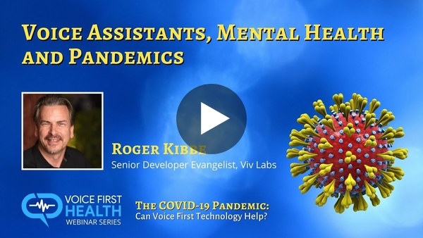 Voice Assistants, Mental Health and Pandemics with Roger Kibbe