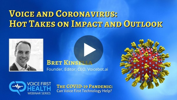 Voice and Coronavirus: Hot Takes on Impact and Outlook by Bret Kinsella