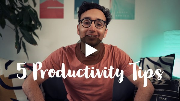 5 Productivity Tips | How to Get More Done