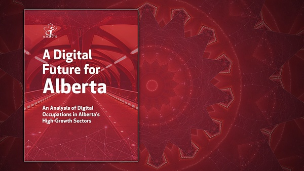 A Digital Future for Alberta: An Analysis of Digital Occupations in Alberta's High-Growth Sectors