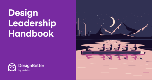 Design Leadership Handbook, your guide to becoming a strong design leader