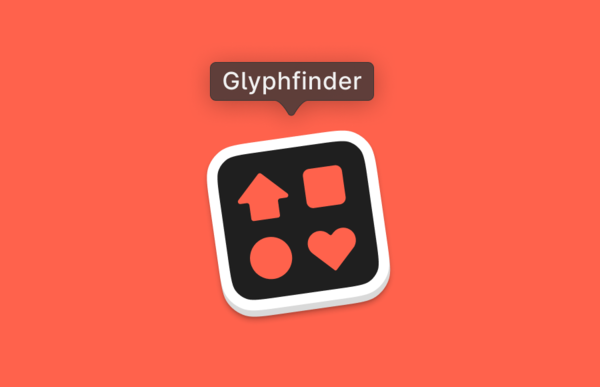 Glyphfinder — Every glyph at your fingertips