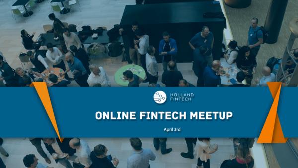 TODAY! - Holland FinTech Online  Meetup: April