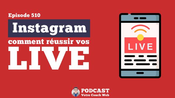 Cinq conseils pour réussir vos live sur Instagram