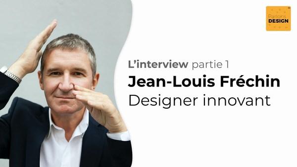 Parlons design : Jean-Louis Fréchin, Interview d'un designer innovant