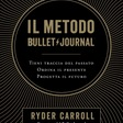 Il metodo Bullet Journal - Ryder Carroll