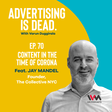 Podcast: Content in The Time of Corona from Advertising Is Dead