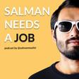 Salman Needs A Job - a podcast about jobs