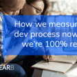 How we measure our development process now that we're 100% remote
