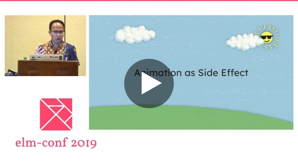 """Building Highly Performant Animations in Elm"" by Abadi Kurniawan"
