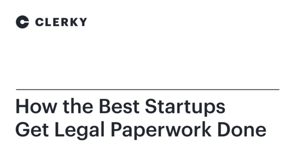 Clerky | The easiest way for startups to get legal paperwork done safely.