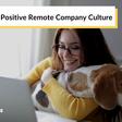 Building a Positive Remote Company Culture | Amelia Whyman