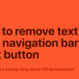 How To Remove Text From Navigation Bar Back Button