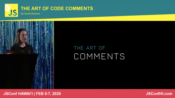 The Art of Code Comments, by Sarah Drasner (21min)