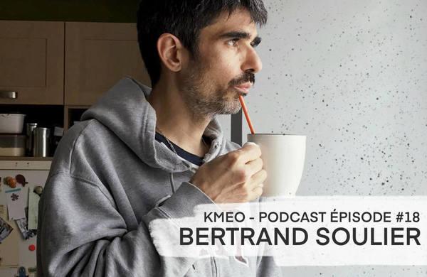 Ep 18 – Croire, réinventer, vendre – Bertrand Soulier | Kmeo