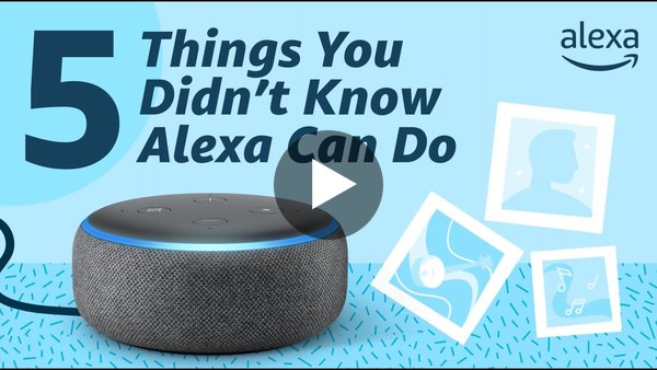 5 Things You Didn't Know Alexa Can Do