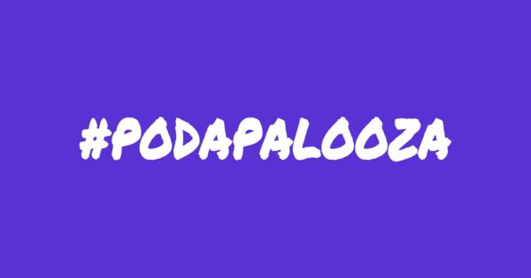 Podapalooza, online podcastfestival