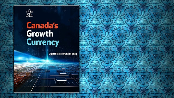 Canada's Growth Currency: Digital Talent Outlook 2023