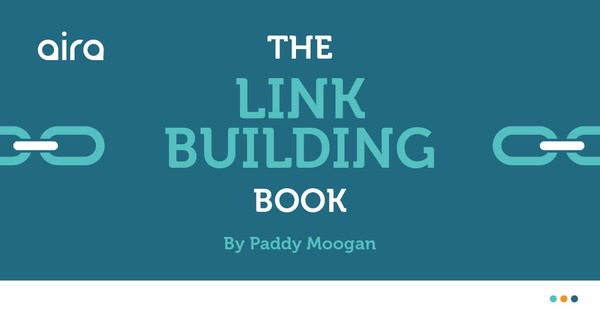 The Link Building Book by Paddy Moogan - Aira Digital