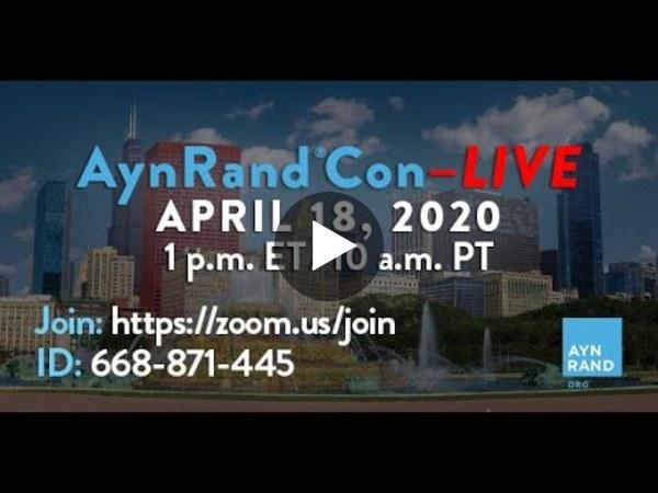 AynRandCon–LIVE: Navigating Life and Times of Crisis
