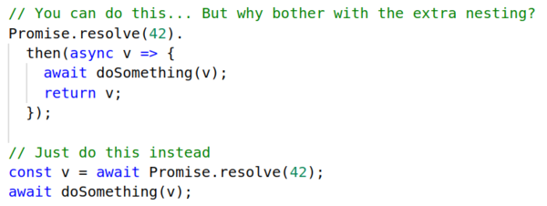 Use promise chaining within async functions, not the other way around.