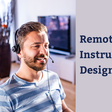 Remote Instructional Design Jobs - Experiencing eLearning