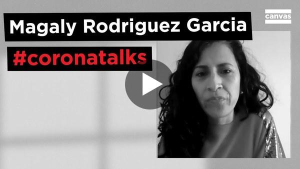 Magaly Rodriguez Garcia: 'Laten we ons hoeden voor extremen' | #coronatalks 9