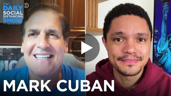 Mark Cuban - Bringing Back the NBA & America's Economy | The Daily Social Distancing Show