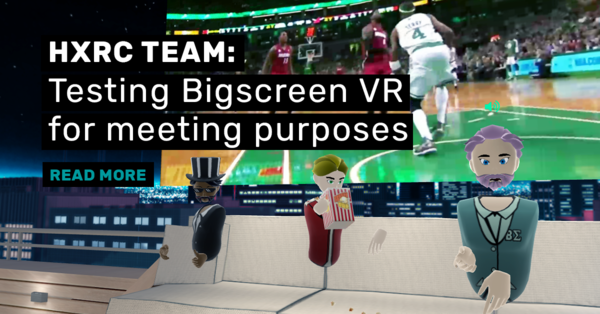 HXRC Team: Testing Bigscreen VR for meeting purposes – News – Helsinki XR Center
