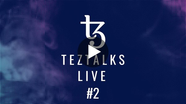 TezTalks Live #2 - State of the Ecosystem with Tezos Commons and TQ