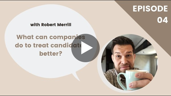 Coffee with Hiretual EP 4: The Candidate-Driven Recruiter with Robert Merrill