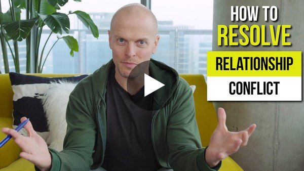 How to Resolve Relationship Conflict | Tim Ferriss