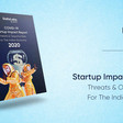 Covid-19 Impact On The Indian Startup Ecosystem: Threats And Opportunities