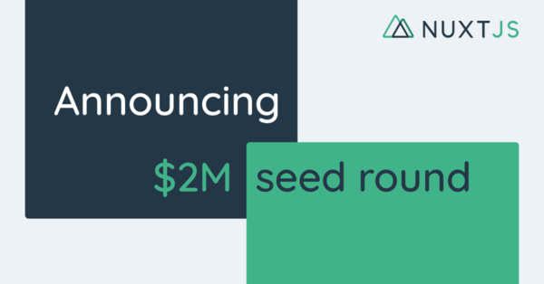 Announcing Nuxt's $2M seed round - Alexandre Chopin