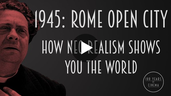 1945: Rome Open City - How Neo-Realism Shows You The World