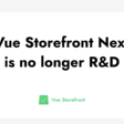 Vue Storefront Next is no longer R&D