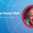 Reducing Design Risk