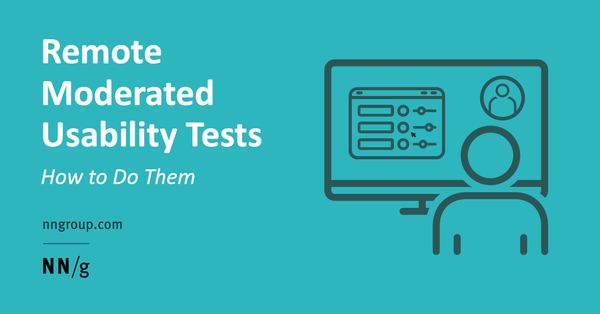 Remote Moderated Usability Tests: How to Do Them