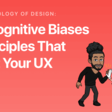 🧠 The Psychology of Design:101 Cognitive Biases & Principles That AffectYourUX