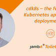 cdk8s – the future of Kubernetes application deployments? | jambit GmbH