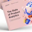 The State of Product Analytics Report