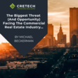 The Biggest Threat (And Opportunity) Facing The Commercial Real Estate Industry… - CRETECH