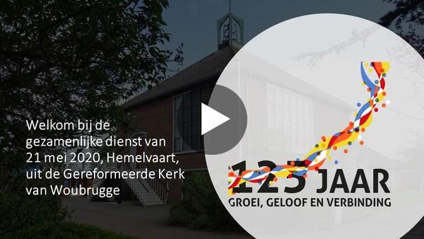 WOUBRUGGE - Kerkdienst gereformeerde kerk Hemelvaart 21 mei (video)